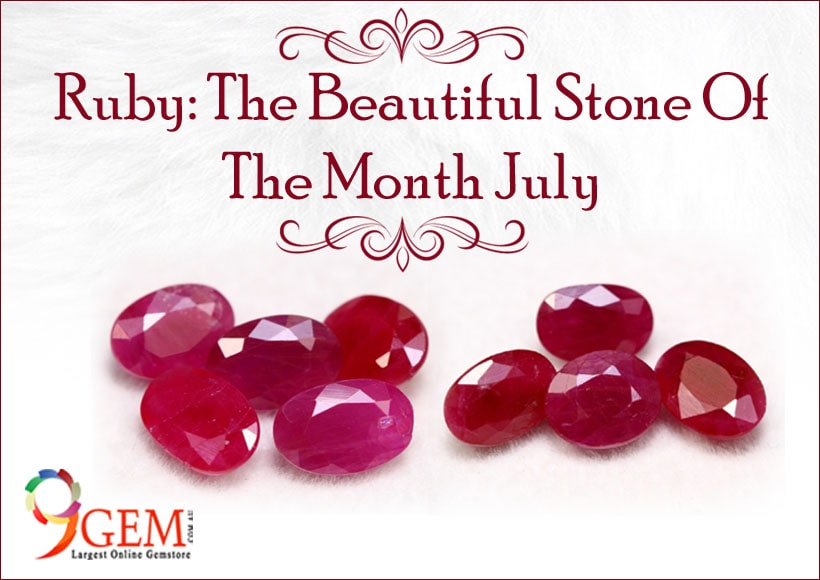 Ruby The Beautiful Stone Of The Month July